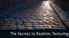 Secrets to Realistic Texturing