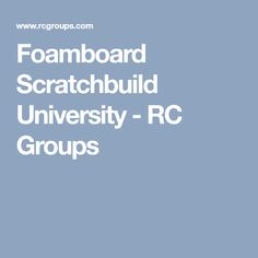 Foamboard Scratchbuild University - RC Groups