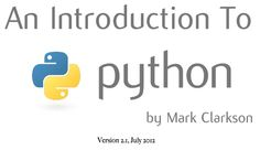 An excellent introduction to Python for students and teachers courtesy of Mark Clarkson.