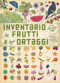 Inventario illustrato dei frutti e degli ortaggi - L'Ippocampo