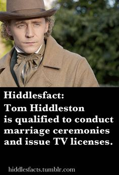 Hiddlesfacts - Good! He can conduct our marriage ceremony. ;)