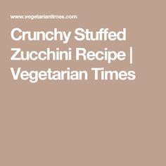 Crunchy Stuffed Zucchini Recipe | Vegetarian Times