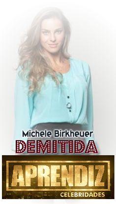 @Votalhada: Aprendiz Celebridades: Michele Birkheuer é demitid...