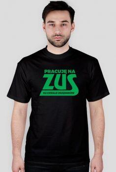 Koszulka - Pracuję na ZUS - ku chwale urzędników - dziwneumniedziala.com - koszulki dla grafika i programisty, informatyka Nr produktu: 1398950