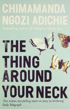 The Thing Around Your Neck [THING AROUND YOUR NECK] [Paperback] by Chimamanda Ngozi Adichie