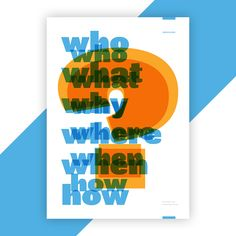 Who, what, why, where, when, how