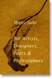 """Wabi-Sabi for Artists, Designers, Poets & Philosophers by Leonard Koren felt like coming home. The connection between the superbly human-philosophy and this ancient Japanese tradition was overwhelming. Beautifully written and edited book.  """"Wabi-sabi is a beauty of things imperfect, impermanent, and incomplete. It is a beauty of things modest and humble. It is a beauty of things unconventional."""""""