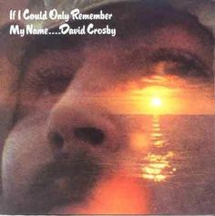 artesuono: David Crosby - If I Could Only Remember My Name (1... Neil Young, Grateful Dead, My Name Is, Minneapolis, Rock N Roll, Jazz, David, Names, Movies