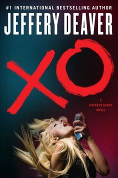 XO (Kathryn Dance Series #3). Heroine Kathryn Dance is on a quest to stop an obsessive stalker from destroying a beautiful young country singer.  release date 6/12