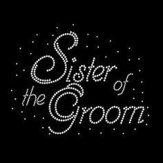 Sister of the Groom Rhinestone Tshirt Wedding Design Motif Sister of the Groom Rhinestone Tee Shirt by BlingnPrintStreet on Etsy https://www.etsy.com/listing/404192584/sister-of-the-groom-rhinestone-tshirt