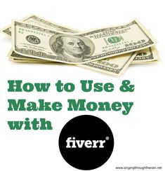 How to Use and Make Money with Fiverr