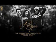 Akhiyan Song Lyrics sung by Bohemia, Neha Kakkar, Tony Kakkar - Lyricscollection