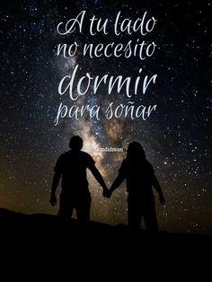 """""""A tu lado no necesito dormir para soñar"""". @candidman #Frases #Amor"""