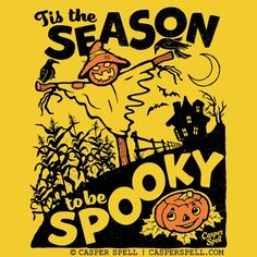 Tis the Season to be Spooky by Casper Spell - Retro vintage signs - halloween art Retro Halloween, Halloween Fotos, Happy Halloween, Halloween Season, Halloween Ideas, Halloween Fashion, Halloween Halloween, Spooky Halloween Pictures, Vintage Halloween Images