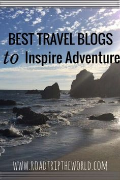 Best Travel Blogs to Inspire Adventure: Check out these travel blogs if you're looking for some major travel inspiration!