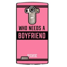 Pink Who Needs A Boyfried Phonecase Cover Case For LG G3 LG G4