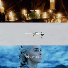 """""""They're not beasts to me. No matter how big they get or how terrifying to everyone else, they're my children"""" Daenerys"""
