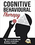 Free Kindle Book -   Cognitive Behavioral Therapy: 7 Ways to Freedom from Anxiety, Depression, and Intrusive Thoughts (Training, Techniques, Course, Self-Help Book 1) Check more at http://www.free-kindle-books-4u.com/health-fitness-dietingfree-cognitive-behavioral-therapy-7-ways-to-freedom-from-anxiety-depression-and-intrusive-thoughts-training-techniques-course-self-help-book-1/