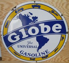 "Original Globe Gasoline ""The Universal"" Porcelain Sign"