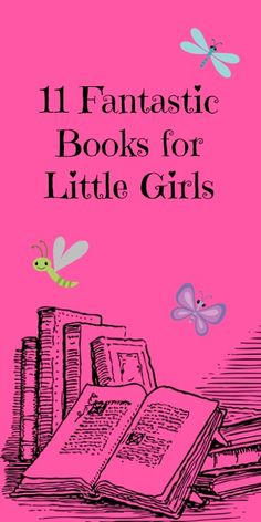 11 Fantastic Books for Little Girls