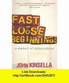 Fast, Loose Beginnings (9780522852547) John Kinsella , ISBN-10: 0522852548  , ISBN-13: 978-0522852547 ,  , tutorials , pdf , ebook , torrent , downloads , rapidshare , filesonic , hotfile , megaupload , fileserve