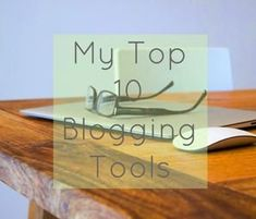10 Essential Blogging Tools You Need Right Now -Momo