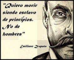 """Emiliano Zapata Quotes Brilliant Emiliano Zapata """"mas Vale Morir De Pie Que Vivir Arrodillado My"""