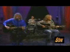 Styx, Lady Unplugged. The original was great, this is magic.