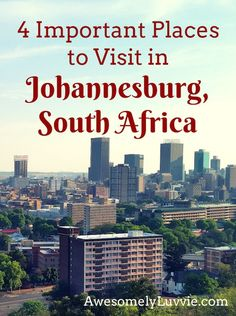 4 Places to Visit in Johannesburg.  Totally agree, but she missed some really good foodie places :)