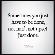 sometimes you just have to be done not mad Pep Talks, New Chapter, Relationships Love, Favorite Quotes, Mad, Advice, Inspirational Quotes, Wisdom, Sayings