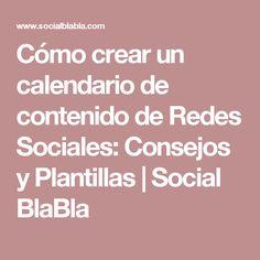 Cómo crear un calendario de contenido de Redes Sociales: Consejos y Plantillas | Social BlaBla