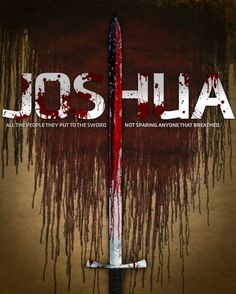 Joshua is a brutal book (when not describing boundary lines). This poster captures it well.
