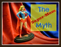 The All Mighty Power of Confidence: Being a Super-Mom is dangerous!