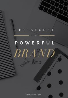 The Secret to a Powerful Brand | Branding by Moriah Riona | Colorado Springs graphic designer and photographer
