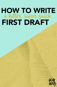 Are you a first time writer? Learn the best way to write a quick, awesome first draft to set your novel up for success! How to Write a First Draft | Blots & Plots