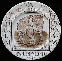 EARLY CHILDS ALPHABET ABC PLATE WILD ANIMALS THE ELEPHANT  BROWNHILLS POTTERY CO Staffordshire England ~ 1880