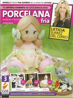 Cold Porcelain magazine 3 (2012)  by Leticia Suarez del Cerro (Spanish) Projects for Step by Step - Porcelana fria - Biscuit - clay