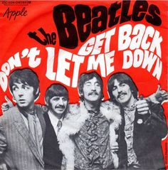 The Beatles Get Back/Don't Let Me Down two of my favorites