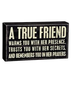 Take a look at this Black & White 'A True Friend' Box Sign by Primitives by Kathy on #zulily today!