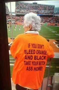Orange and Black forever! Loyal and true! (I don't think this is OSU, but I wholeheartedly agree with this sentiment.)