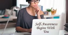 Ask yourself, Do I have the time for this? Do I have the energy for this? Does this cross any of my boundaries? Self-awareness begins with you. Begin, Self Awareness, Healing