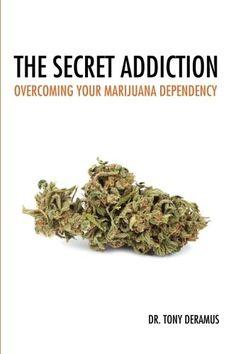 The Secret Addiction: Overcoming Your Marijuana Dependency