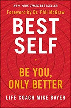 Best Self: Be You, Only Better: Bayer, Mike: 9780062911735: Amazon.com: Books