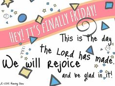 How do you plan to  this weekend? Finally Friday, Rejoice And Be Glad, Morning Show, Happy Friday, Bible Verses, Lord, Friday Memes, Scripture Verses, Bible Scripture Quotes