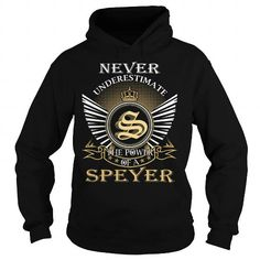 Awesome Tee Never Underestimate The Power of a SPEYER - Last Name, Surname T-Shirt T-Shirts
