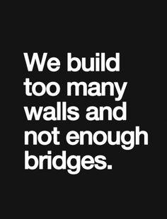 Too many walls, not enough bridges.