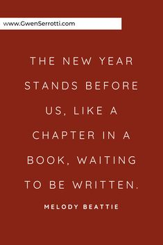The New Year stands before us, like a chapter in a book, waiting to be written. Before Us, Be Yourself Quotes, Affirmations, Waiting, Inspirational Quotes, Passion, Books, Life Coach Quotes, Libros