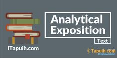 Penjelasan dan Contoh Analytical Exposition Text Terlengkap
