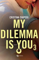 My dilemma is you 3 - Cristina Chiperi