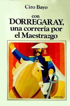 Ciro Bayo con Dorregaray, una correria por el Maestrazgo